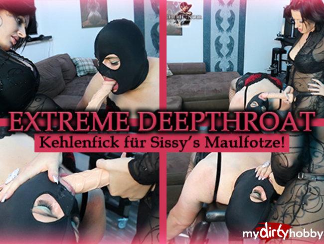 Extreme DeepThroat - Kehlenfick für Sissys Maulfotze!