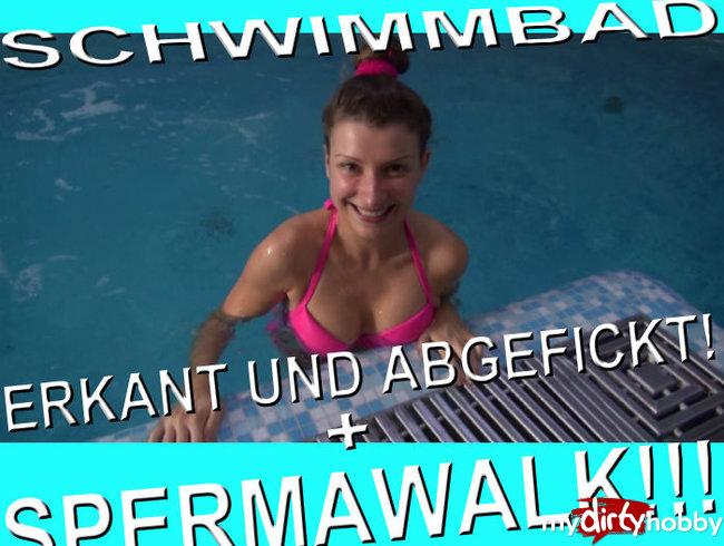 SCHWIMMBAD - ERKANT UND ABGEFICKT +SPERMAWALK !!!