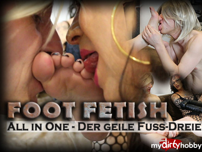 Foot Fetish All-In-One! Der geile Fuß-Dreier!