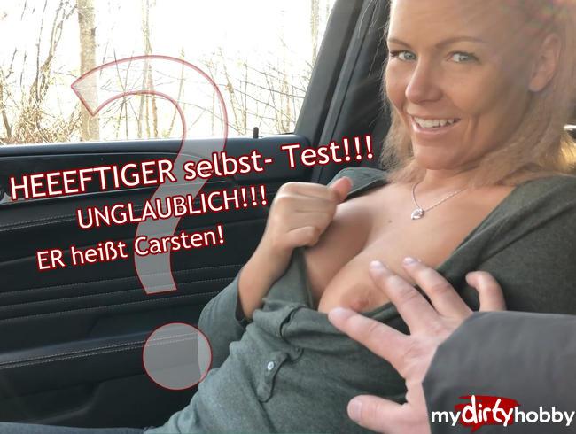 HEEEFTIGER selbst- TEST!!! Unglaublich! Er hieß Carsten!