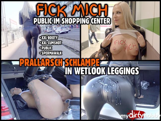FICK MICH public im Shopping Center | Prallarsch Schlampe in Wetlook Leggings