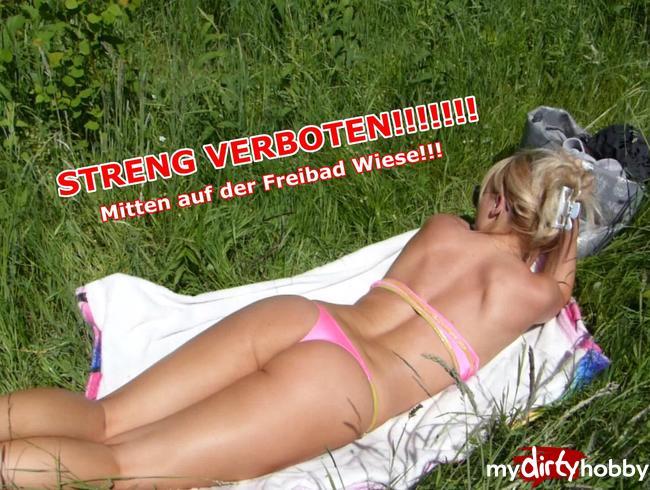 STRENG VERBOTEN!!!! Mitten auf der Freibad Wiese!!!