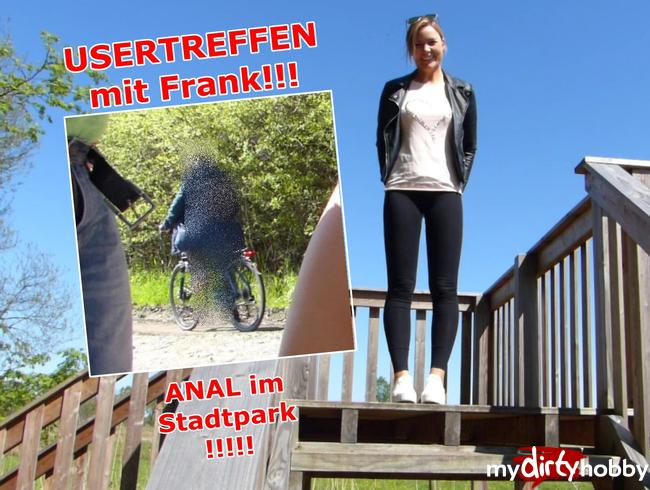 USERTREFFEN mit Frank!!! ANAL im Stadtpark!!!!!!!