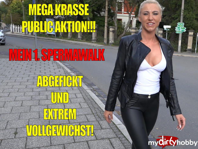 Megakrasse Public Fick Aktion   Mein 1. Spermawalk mit XXXL Spermafresse!