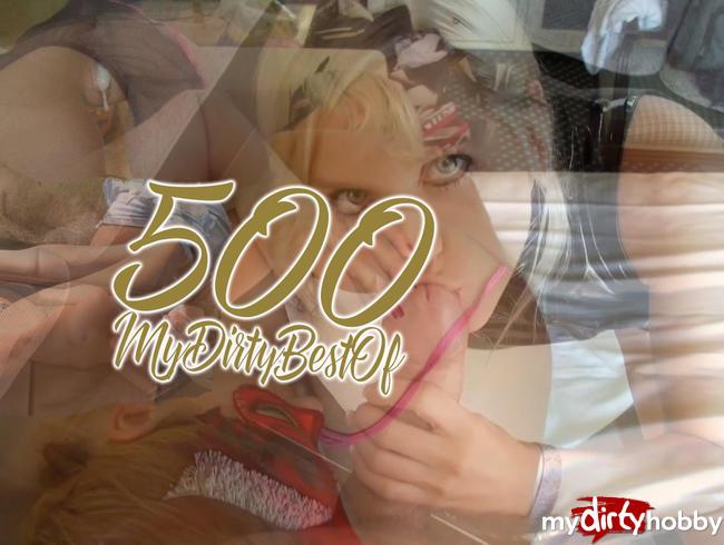 500! MyDirtyBestOf!