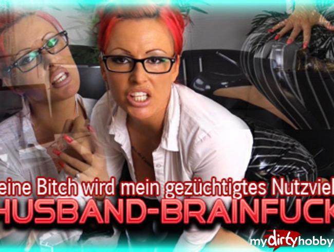 Husband-Brainfuck - Deine Frau ist mein Nutzvieh!