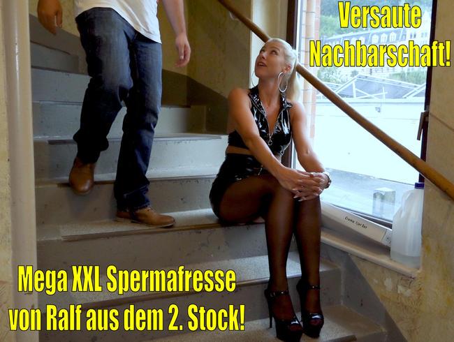 Versaute Nachbarschaft | Mega XXL Spermafresse von Ralf aus dem 2. Stock!