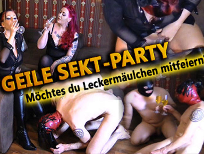 Geile Sektparty! - Willst du auch mitfeiern?