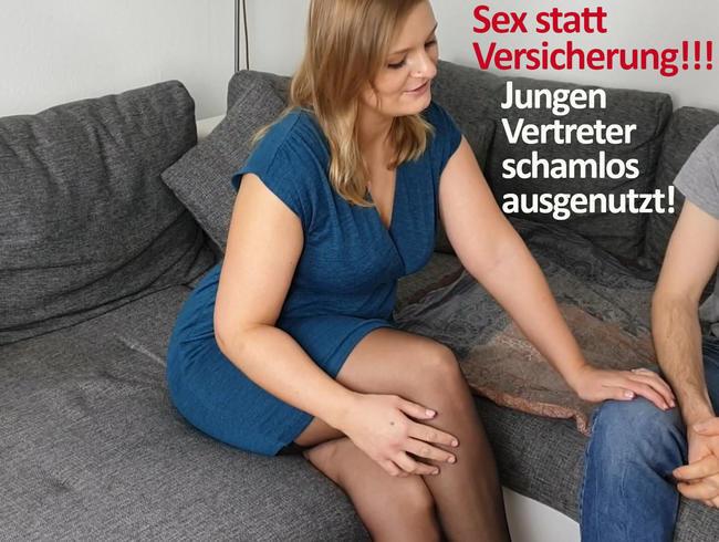 Sex statt Versicherung!!! Jungen Vertreter schamlos ausgenutzt!