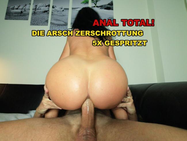 ANAL TOTAL! DIE ARSCH ZERSCHROTTUNG! SPERMA IM ÜBERSCHUSS