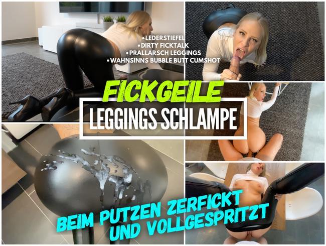 Leggings Schlampe | Beim putzen ZERFICKT und VOLLGESPRITZT