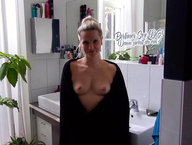 Berliner Sex-WG! Wann ziehst du ein?