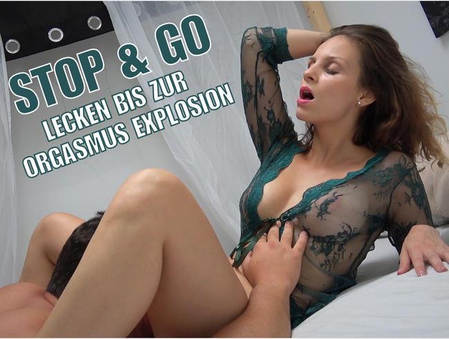 Stop & go! Lecken bis zur Orgasmus Explosion!