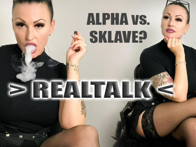 REALTALK - Alpha vs. Sklave