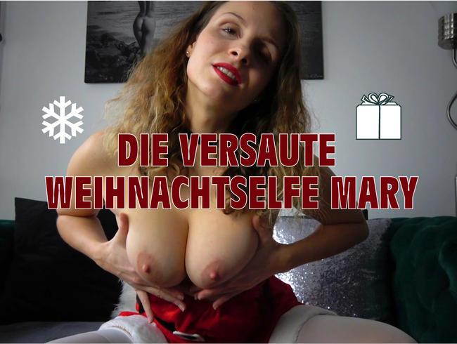 Die versaute Weihnachtselfe Mary!