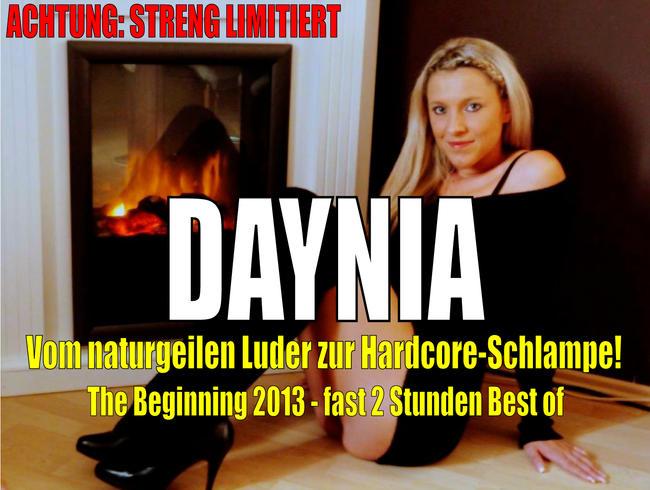 Daynia - The Beginning 2013 | Vom naturgeilen Luder zur Hardcore-Schlampe! Streng LIMITIERT!