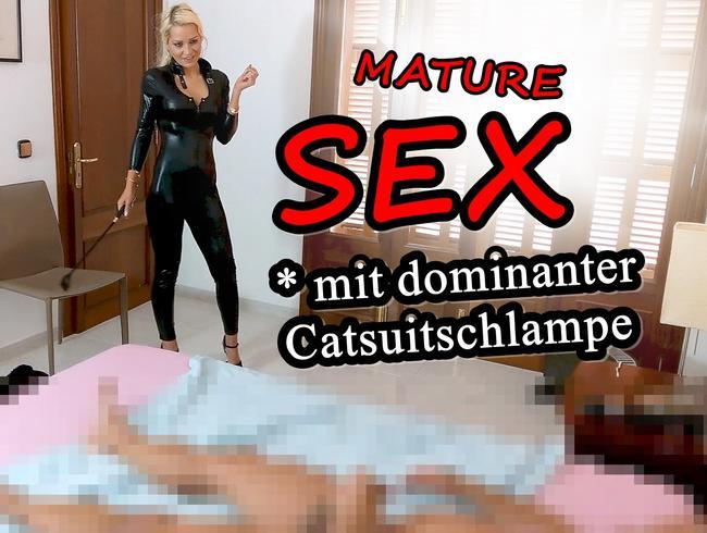 Mature SEX mit dominanter Catsuitschlampe !!!