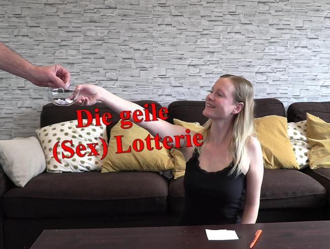 Die geile (Sex) Lotterie