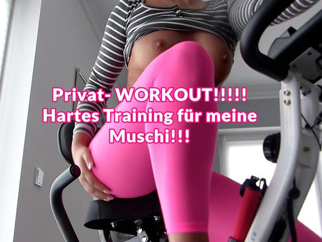 Privat- WORKOUT!!!!! Hartes Training für meine Muschi!!!