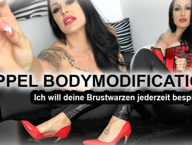 NIPPEL-BodyModification! Ich will sie jederzeit bespielen!