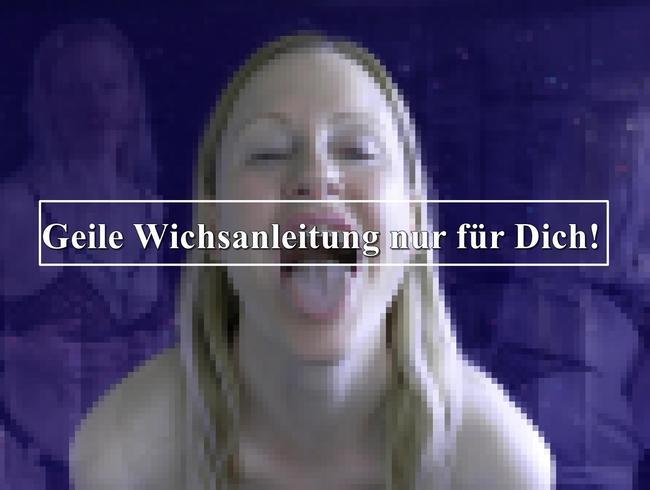 Geile Wichsanleitung nur für Dich! ;)