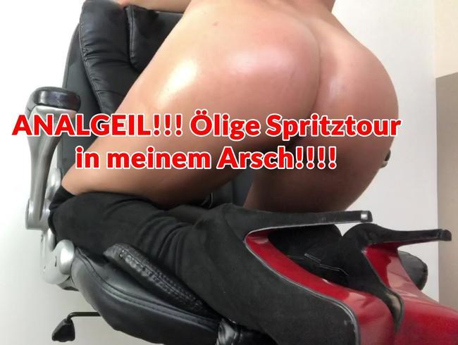 ANALGEIL!!! Ölige Spritztour  in meinem Arsch!!!!