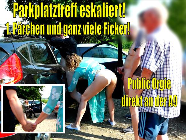 Public Orgie   Mein 1. Pärchen und ganz viele Ficker! Parkplatztreff Gangbang!