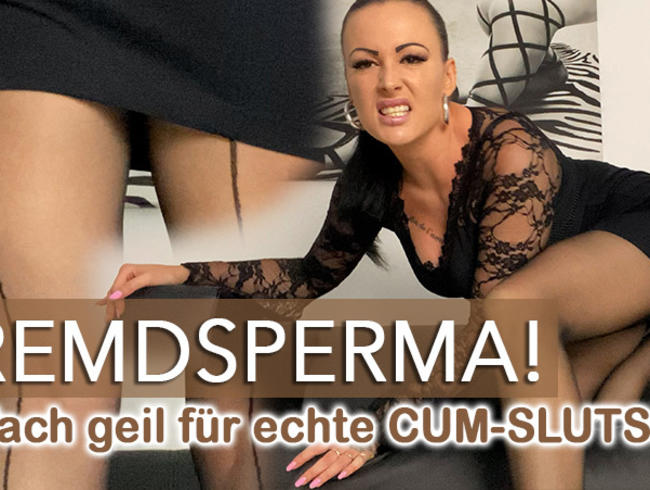 FREMDSPERMA – Einfach geil für echte Cum-Sluts!