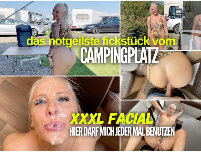 Das notgeilste FICKSTÜCK vom Campingplatz | XXXL FACIAL - Hier darf mich jeder mal benutzen