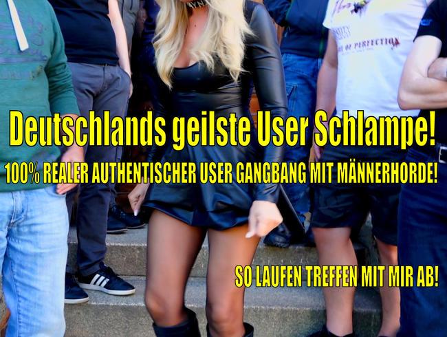 Deutschlands geilste User Schlampe   100% echter authentischer Sperma Gangbang mit Männerhorde!