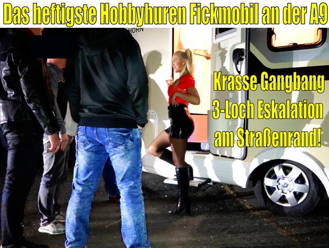 Das heftigste Hobbyhuren Fickmobil an der A9 | Krasse Gangbang 3LOCH Eskalation am Straßenrand!
